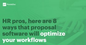 HR pros: 8 ways that proposal software will optimize your workflows