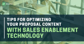 Tips to optimize your proposal content with sales enablement technology