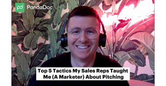 [Video] Top 5 tactics PandaDoc sales reps taught me (a marketer) about pitching
