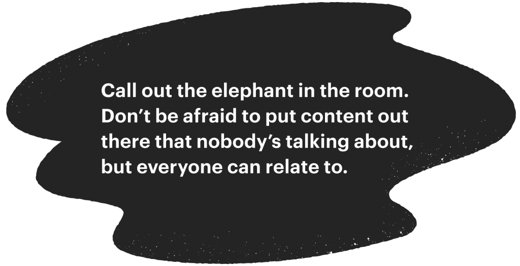 Call out the elephant in the room.